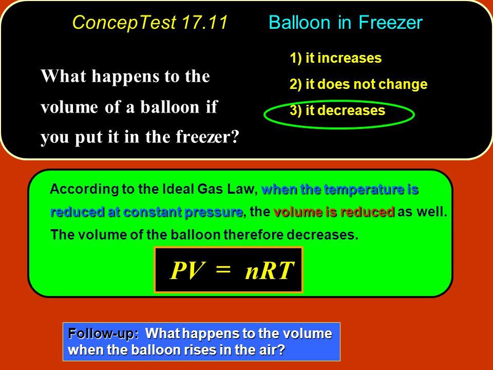 ConcepTest 17.11 Balloon in Freezer