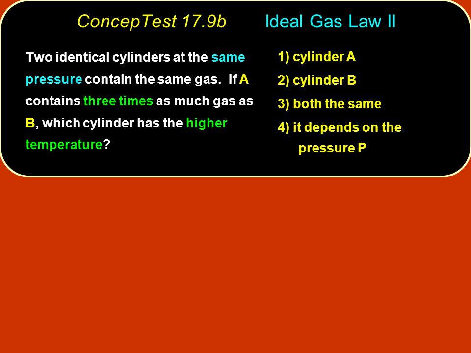 ConcepTest 17.9b Ideal Gas Law II