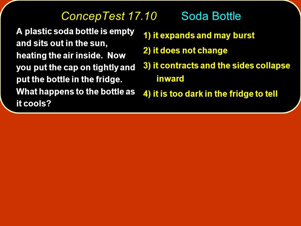 ConcepTest 17.10 Soda Bottle