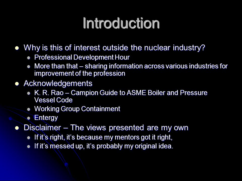 Introduction Why is this of interest outside the nuclear industry