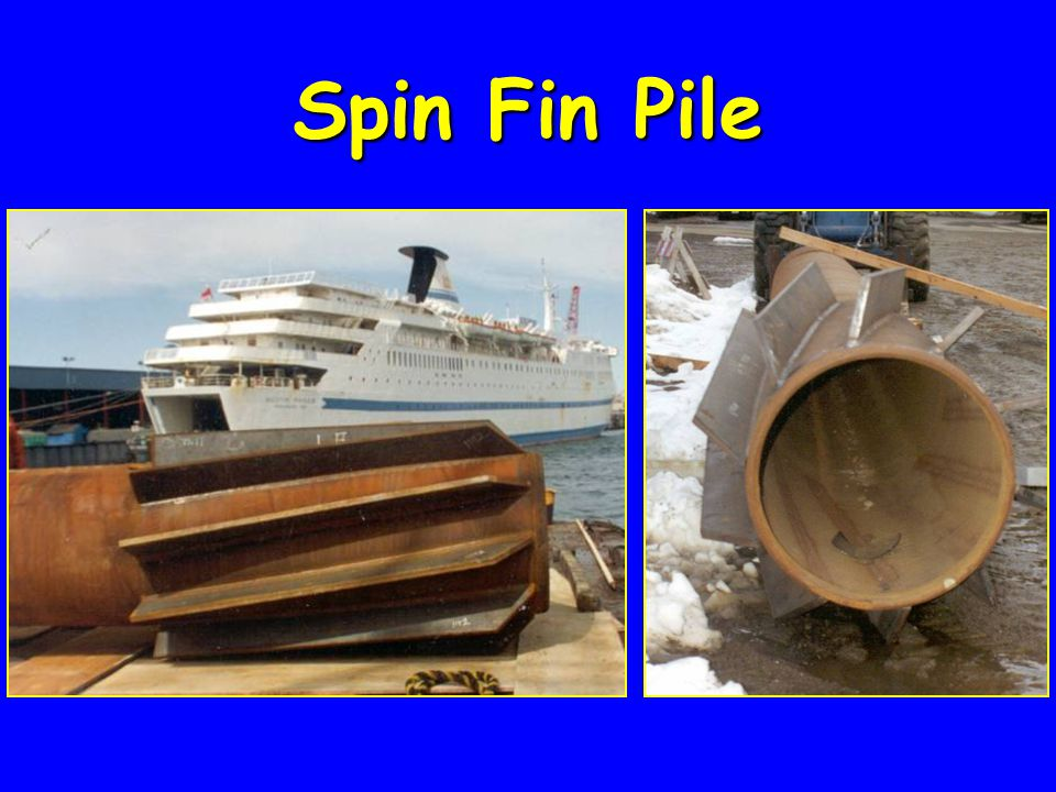 Spin Fin Pile