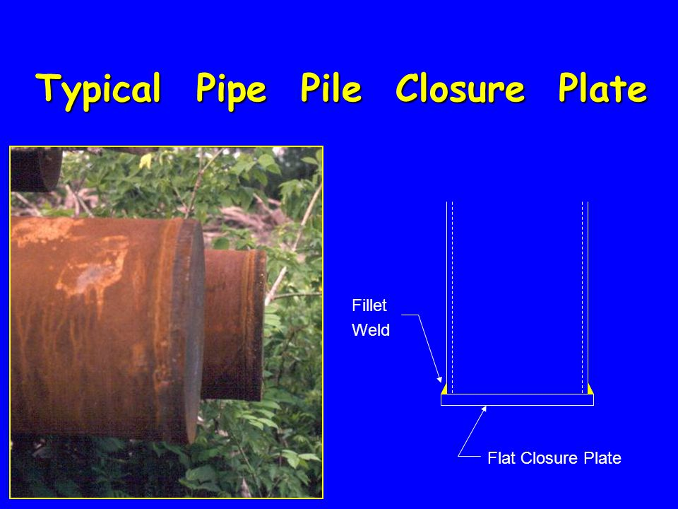 Typical Pipe Pile Closure Plate