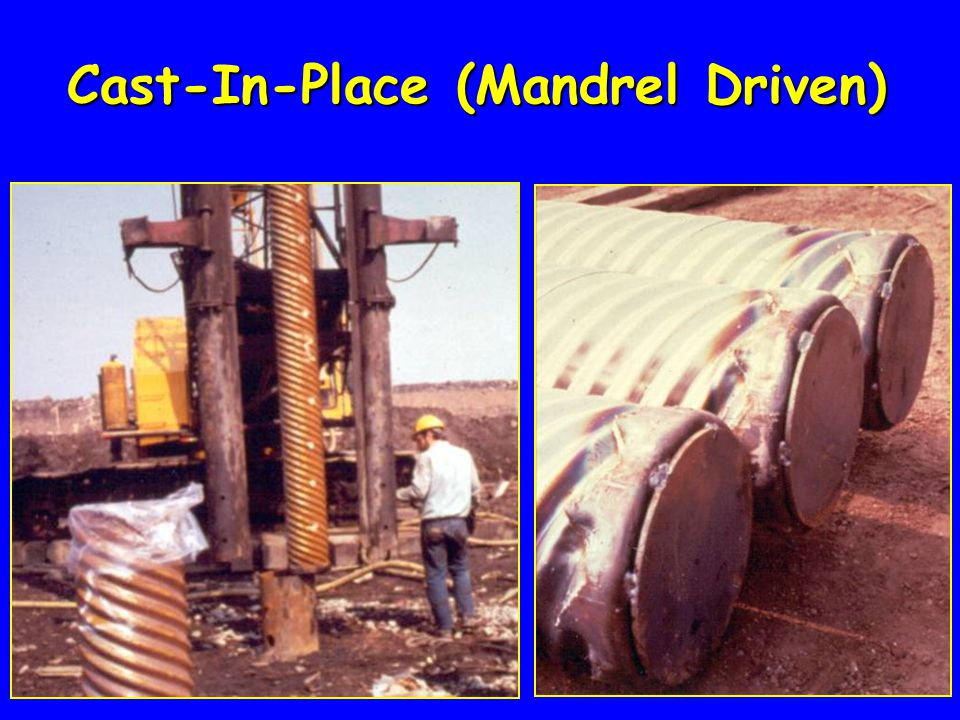 Cast-In-Place (Mandrel Driven)