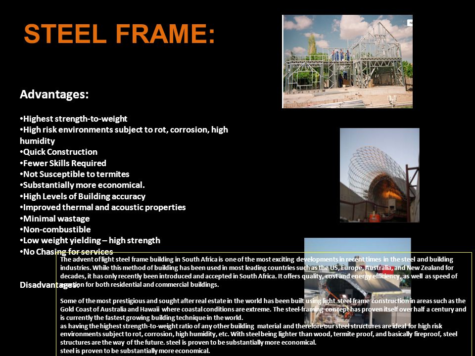 STEEL FRAME: Advantages: Highest strength-to-weight