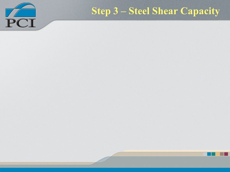Step 3 – Steel Shear Capacity