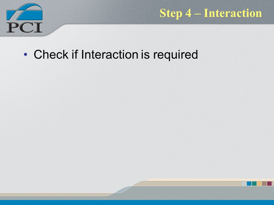 Step 4 – Interaction Check if Interaction is required