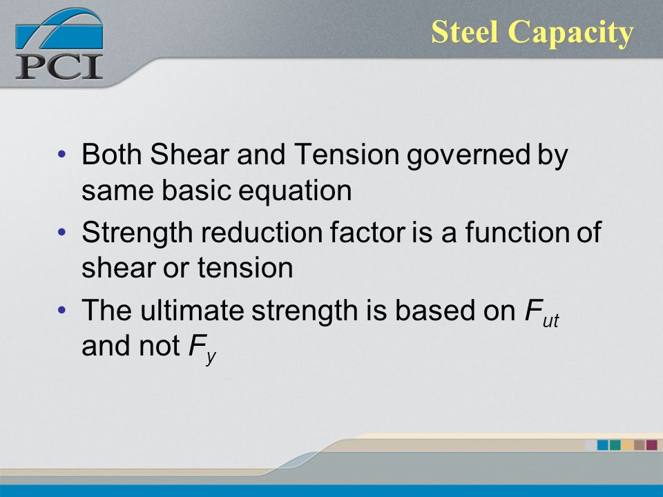 Steel Capacity Both Shear and Tension governed by same basic equation