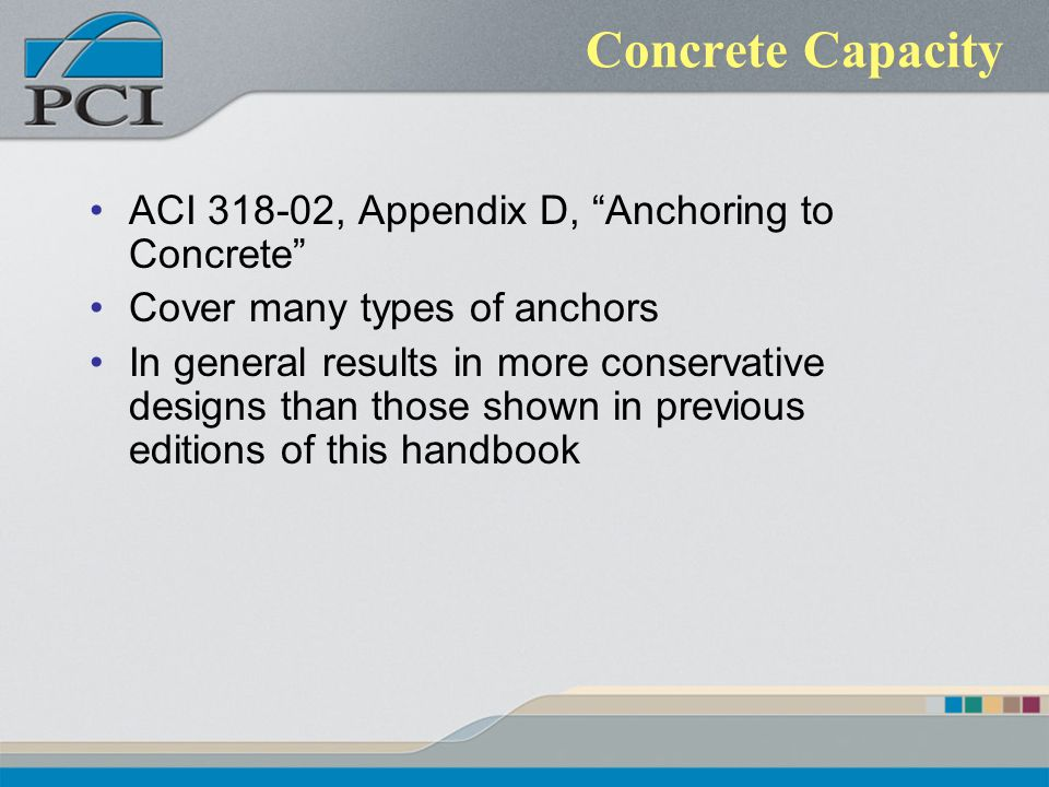 Concrete Capacity ACI , Appendix D, Anchoring to Concrete