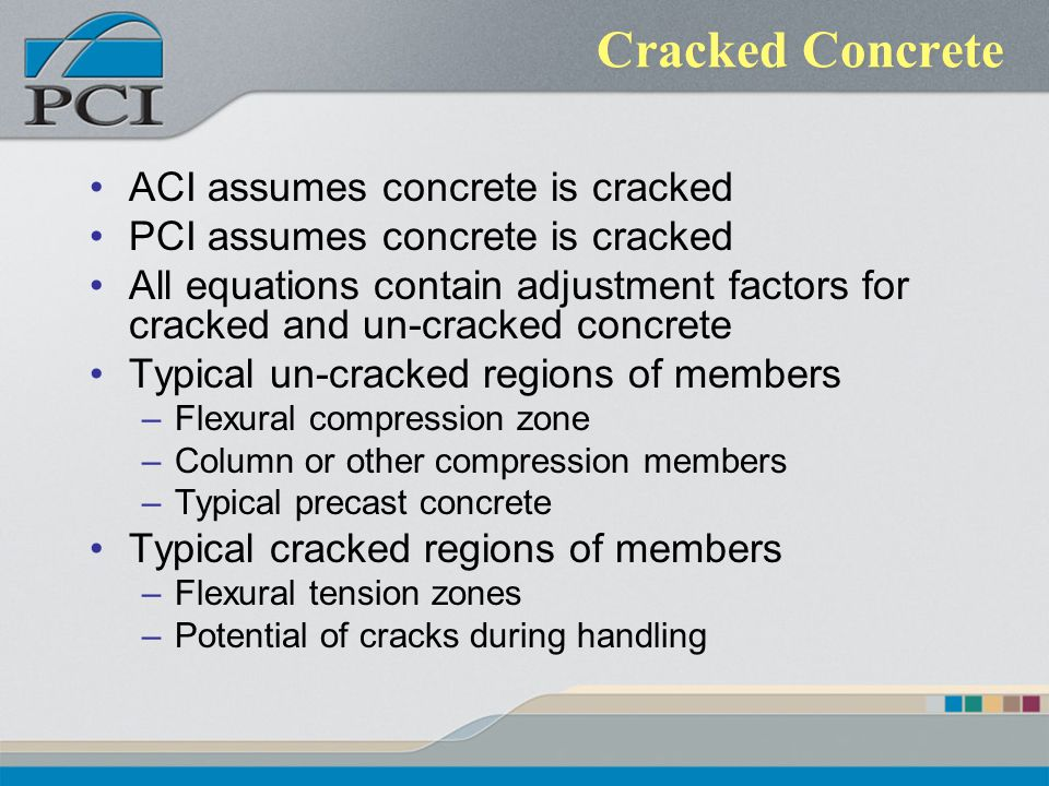 Cracked Concrete ACI assumes concrete is cracked