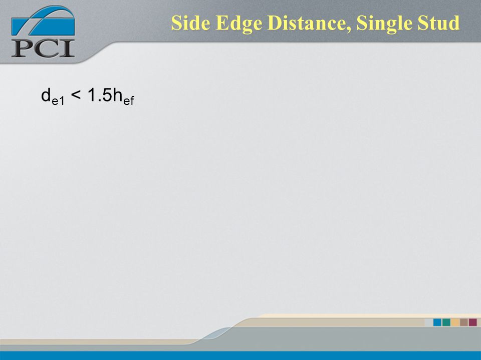 Side Edge Distance, Single Stud