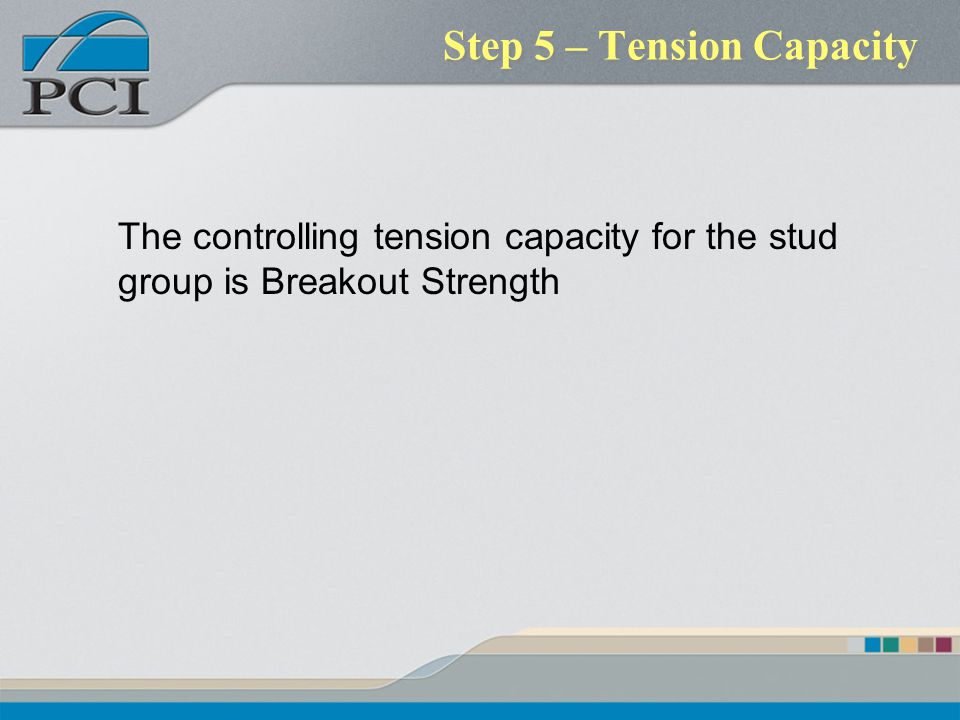 Step 5 – Tension Capacity