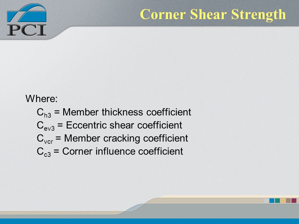 Corner Shear Strength Where: Ch3 = Member thickness coefficient