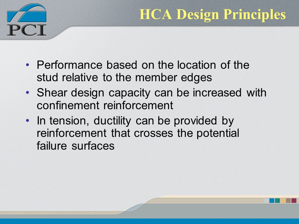 HCA Design Principles Performance based on the location of the stud relative to the member edges.