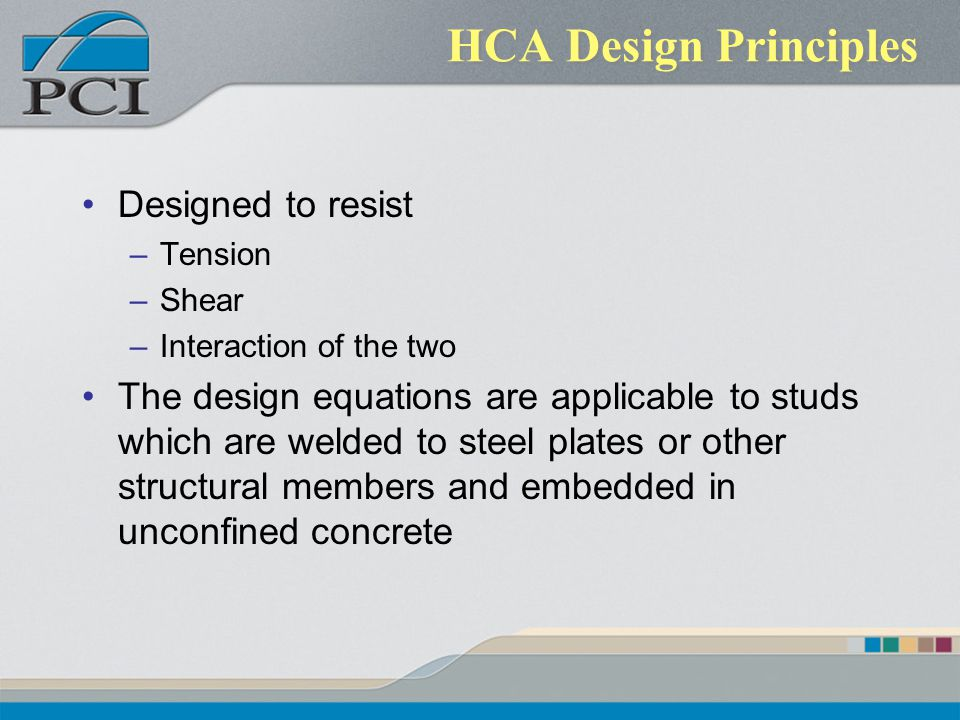 HCA Design Principles Designed to resist