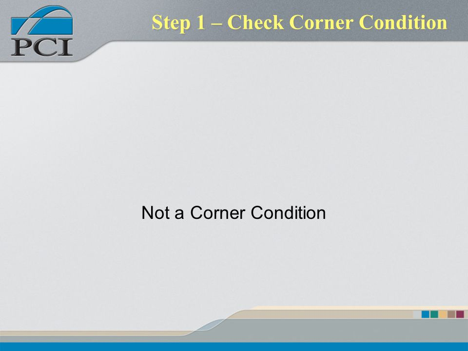 Step 1 – Check Corner Condition