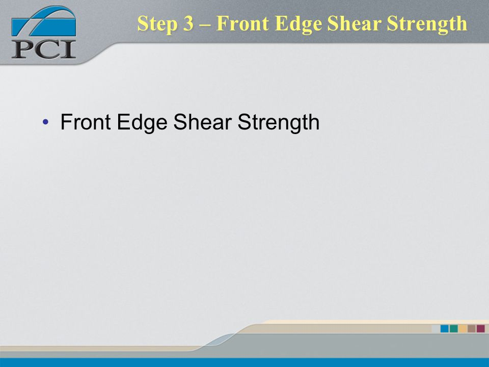 Step 3 – Front Edge Shear Strength