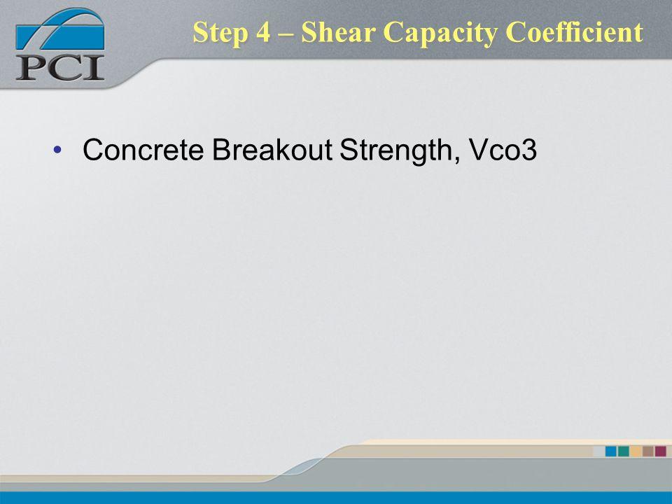 Step 4 – Shear Capacity Coefficient