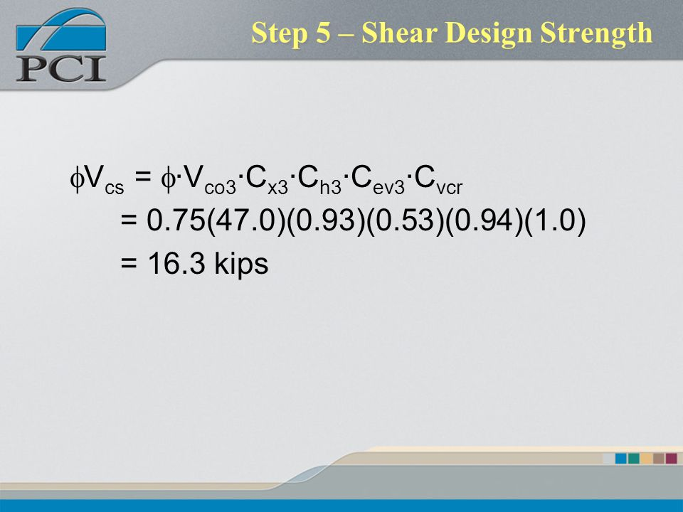 Step 5 – Shear Design Strength