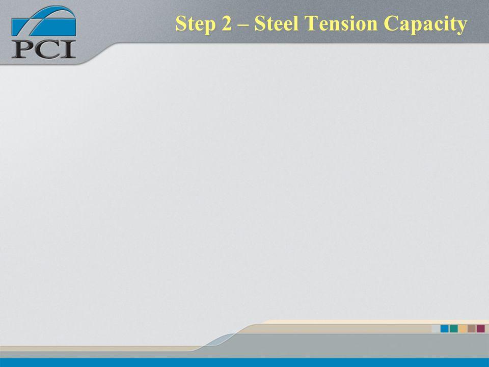 Step 2 – Steel Tension Capacity