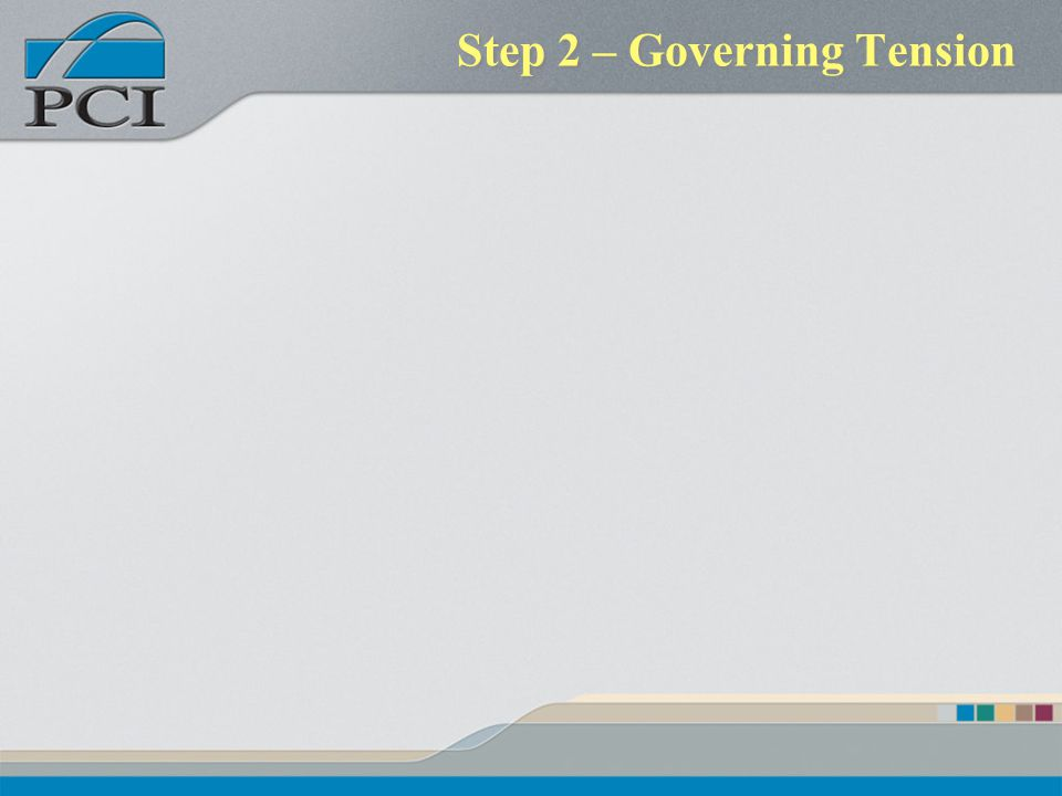 Step 2 – Governing Tension