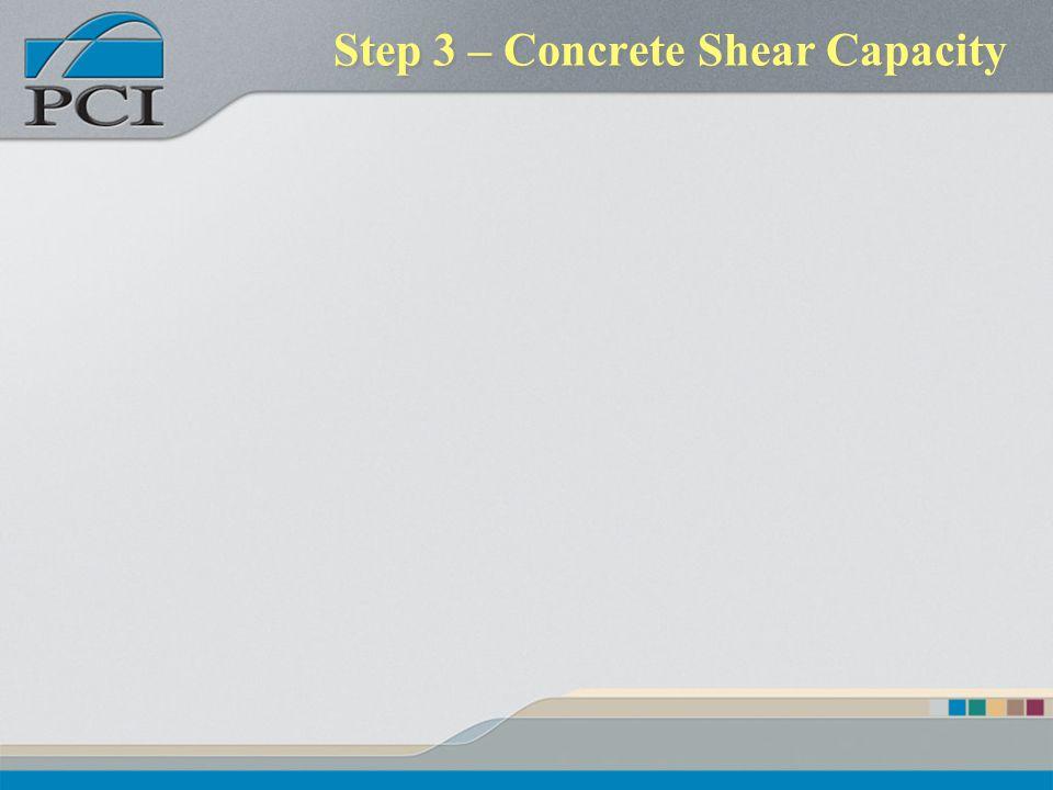Step 3 – Concrete Shear Capacity