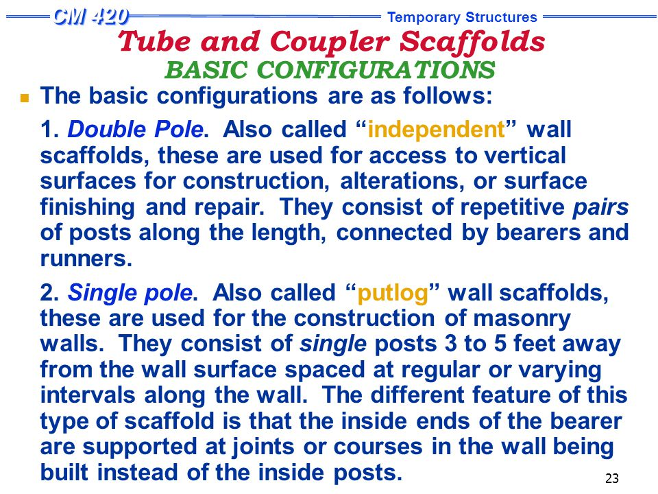 Tube and Coupler Scaffolds BASIC CONFIGURATIONS