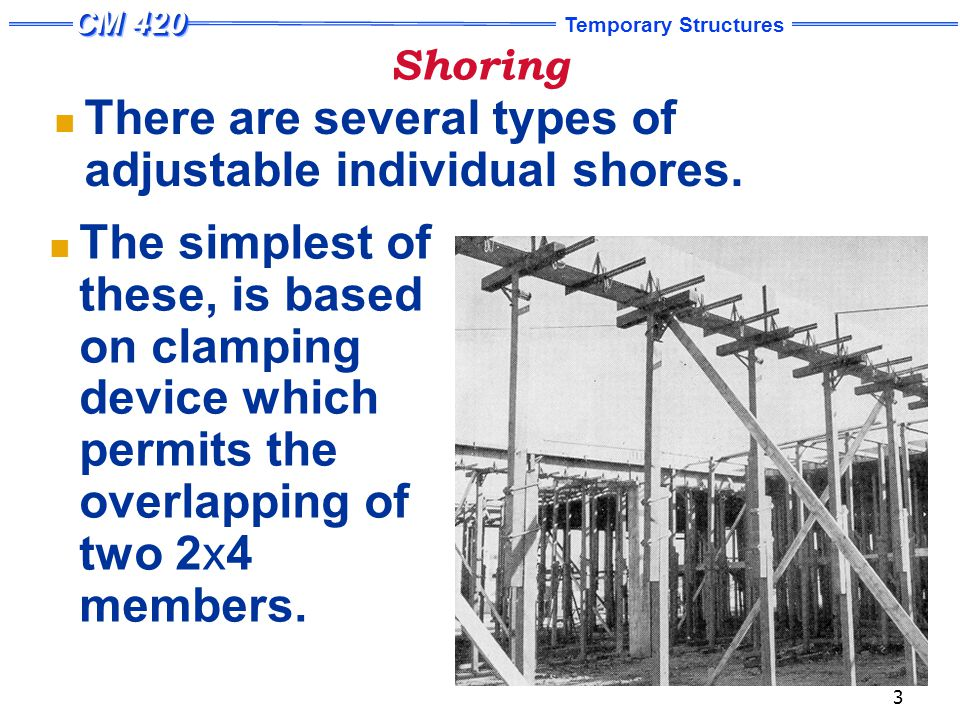 Shoring A portable jacking tool is used to make vertical adjustments.