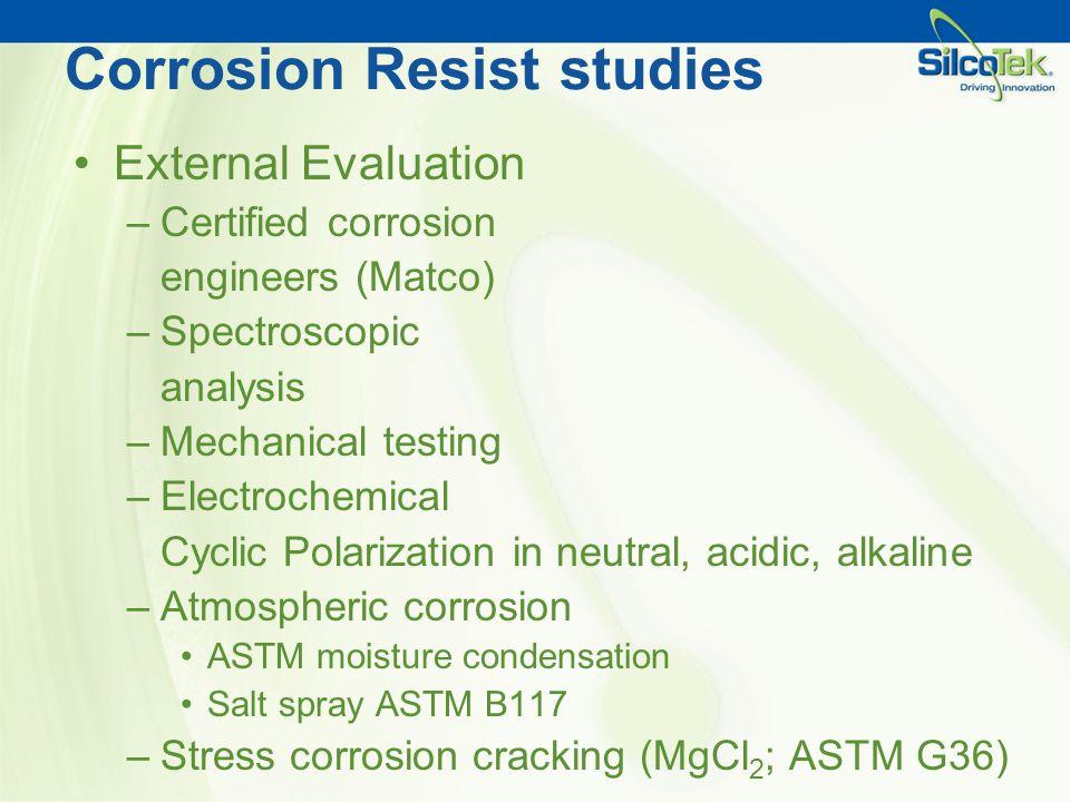 Corrosion Resist studies
