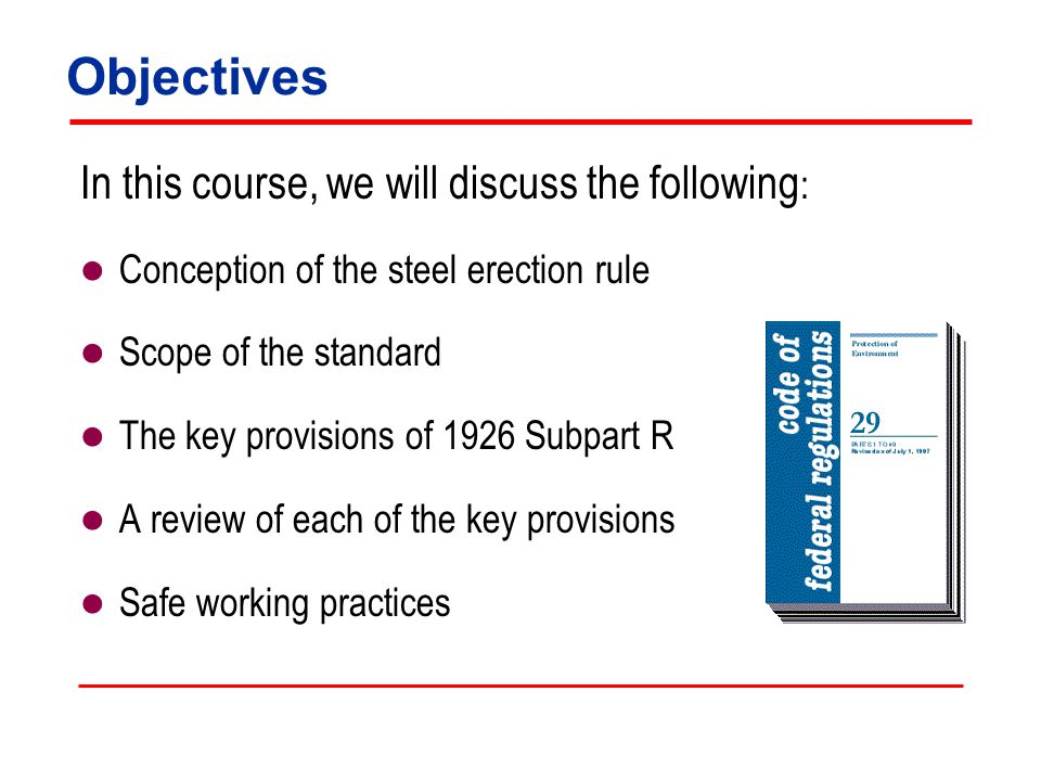 Objectives In this course, we will discuss the following: