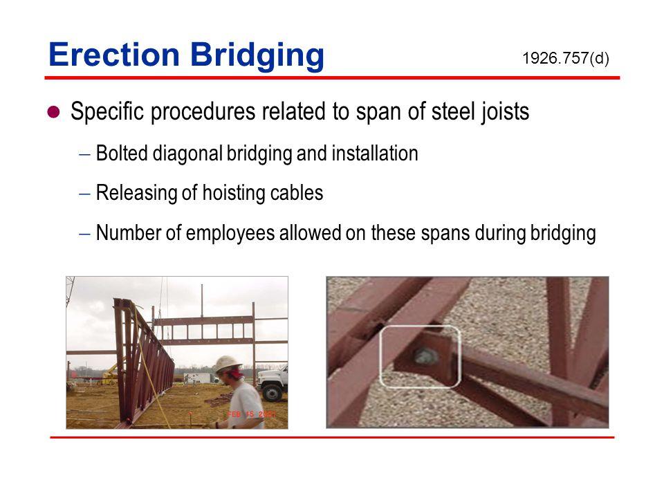 Erection Bridging Specific procedures related to span of steel joists