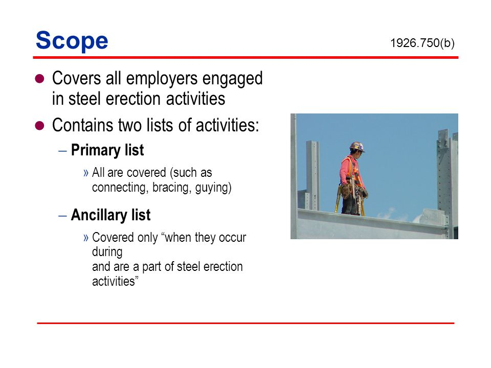 Scope Covers all employers engaged in steel erection activities