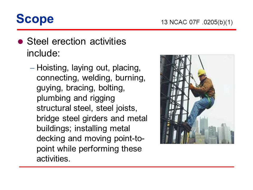 Scope Steel erection activities include: