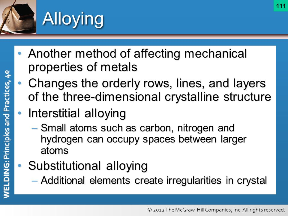 Alloying Another method of affecting mechanical properties of metals