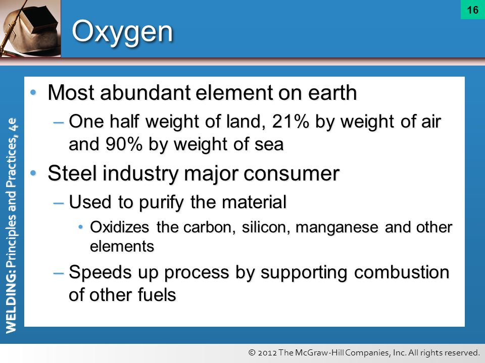 Oxygen Most abundant element on earth Steel industry major consumer