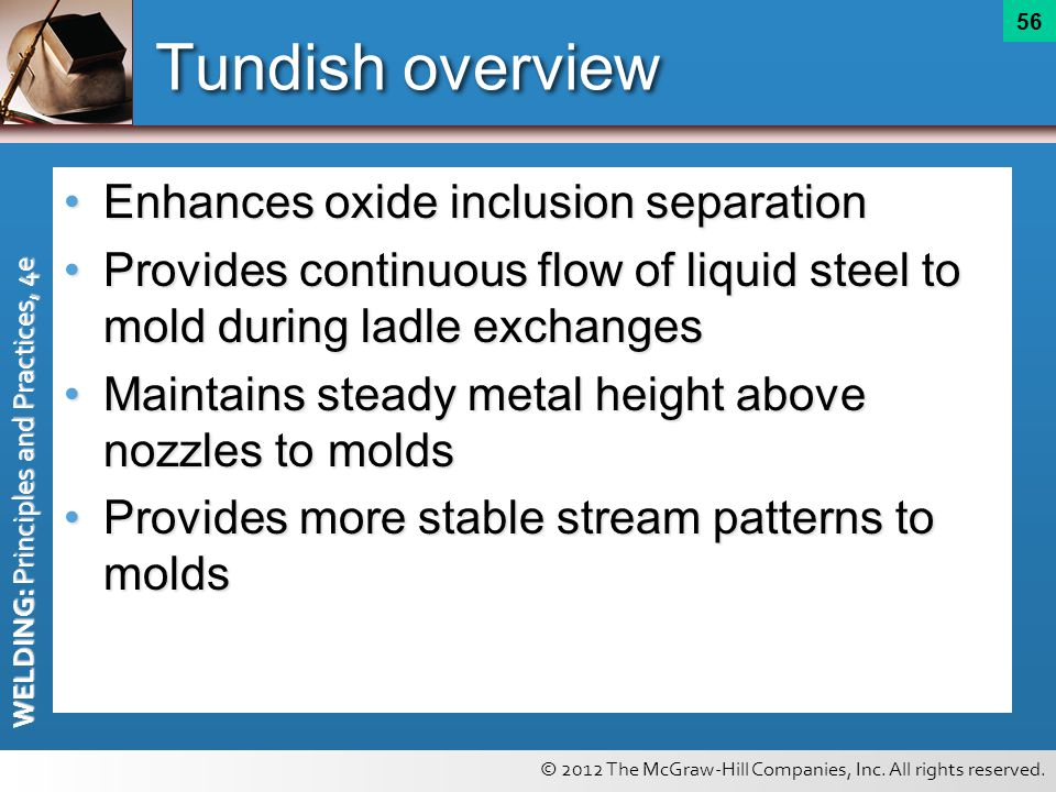 Tundish overview Enhances oxide inclusion separation