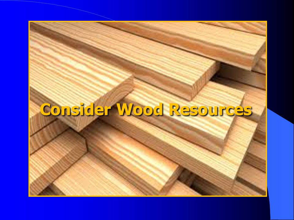 Consider Wood Resources