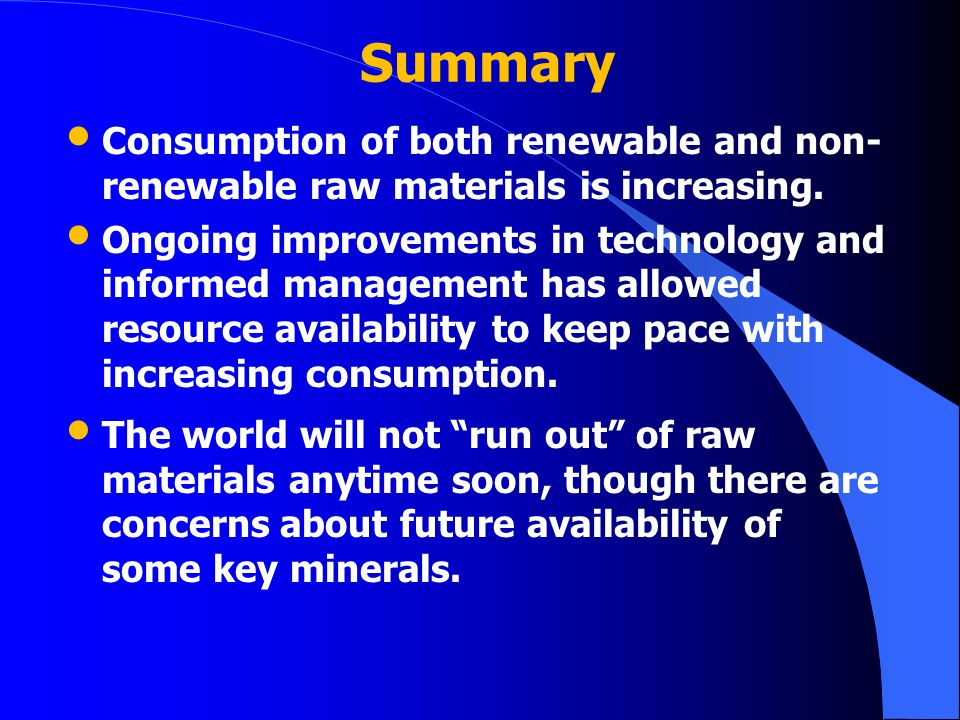 Summary Consumption of both renewable and non- renewable raw materials is increasing.