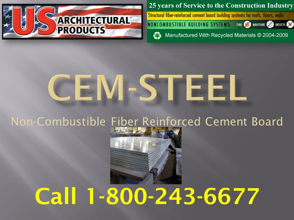 Non-Combustible Fiber Reinforced Cement Board Call 1-800-243-6677