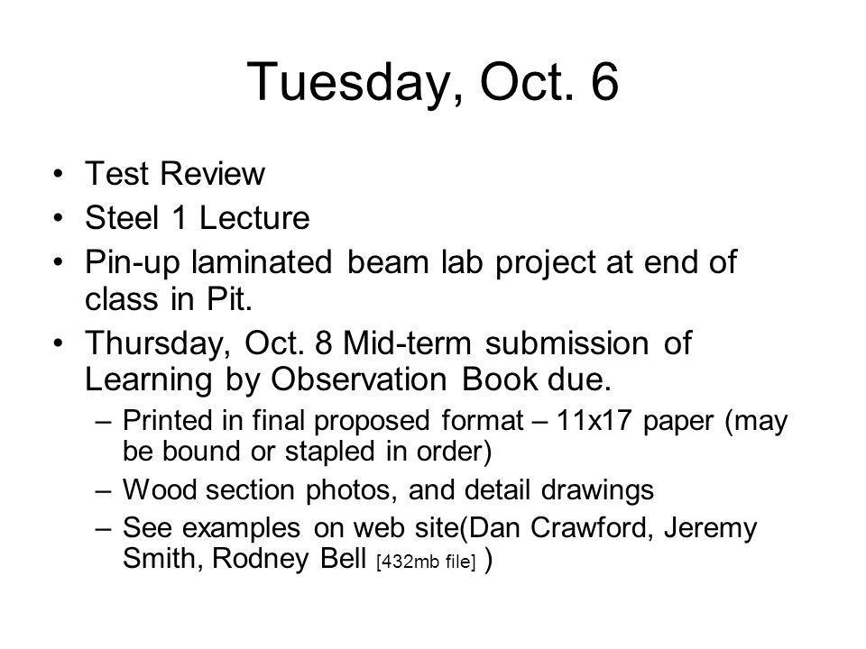 Tuesday, Oct. 6 Test Review Steel 1 Lecture