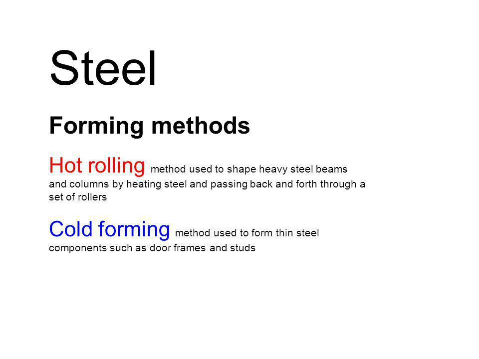 Steel Forming methods.