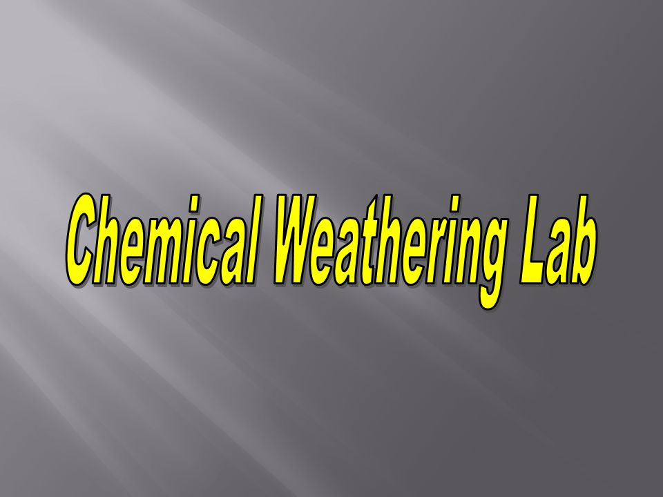 Chemical Weathering Lab