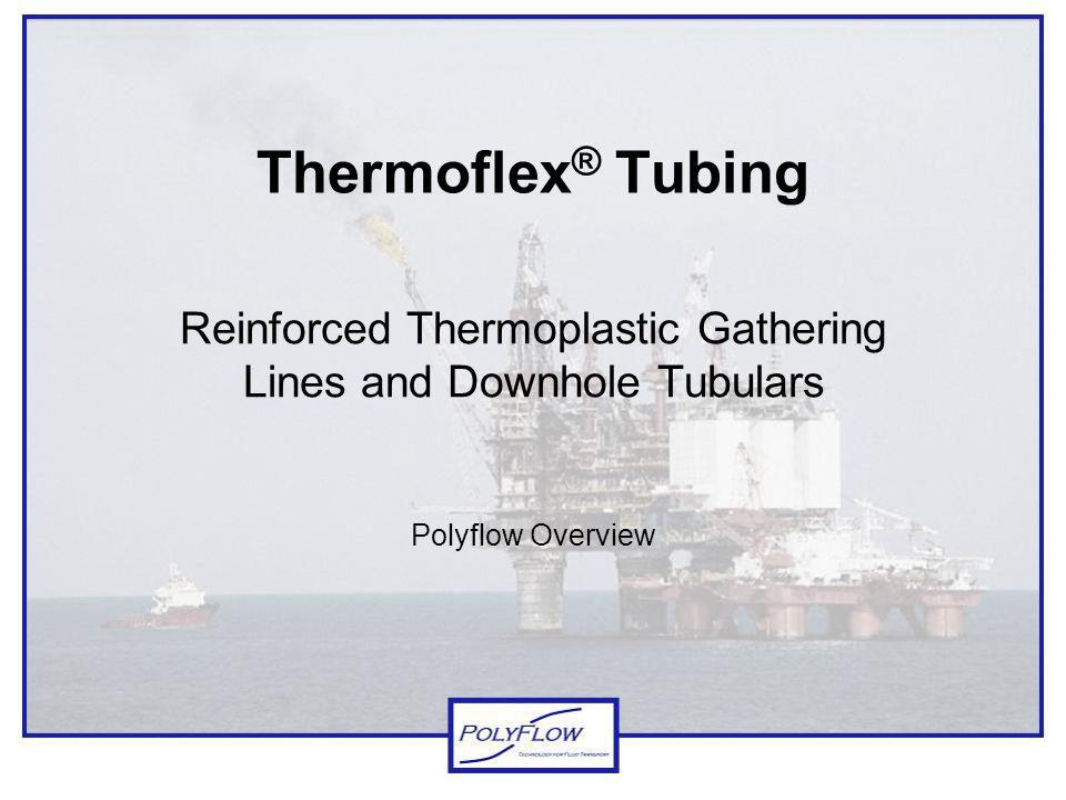 Reinforced Thermoplastic Gathering Lines and Downhole Tubulars
