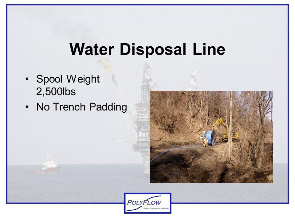 Water Disposal Line Spool Weight 2,500lbs No Trench Padding