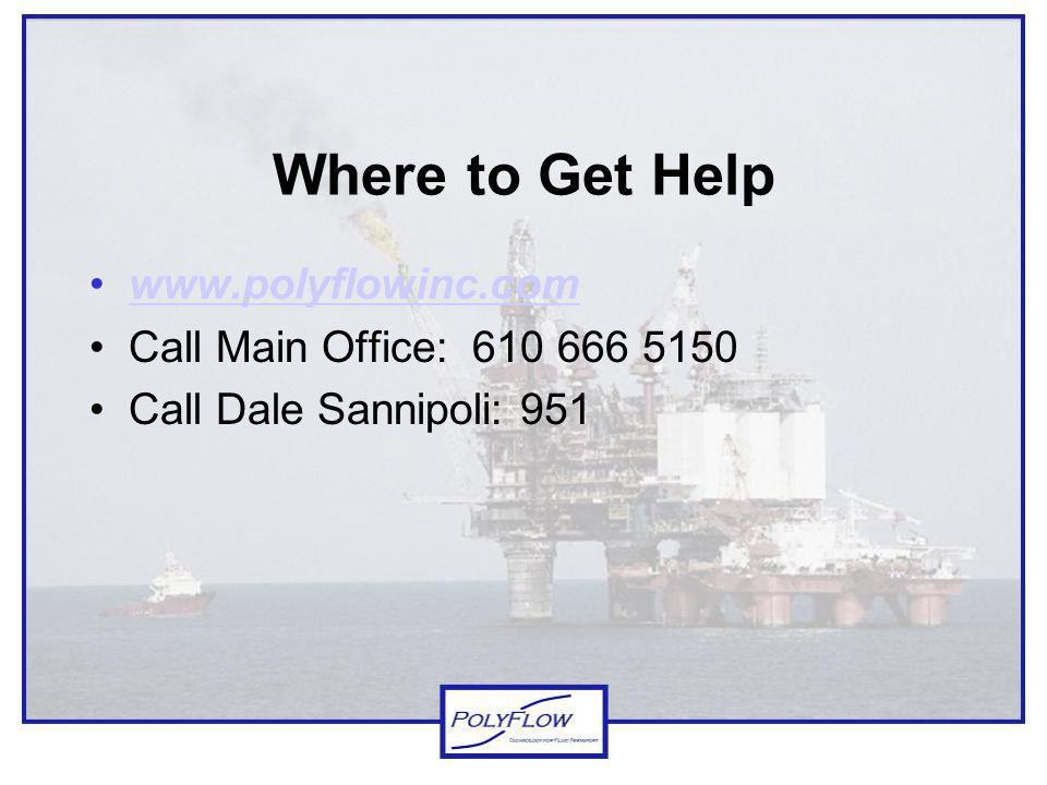 Where to Get Help www.polyflowinc.com Call Main Office: 610 666 5150