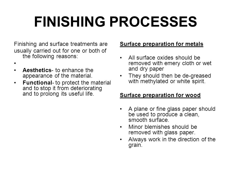 FINISHING PROCESSES Finishing and surface treatments are