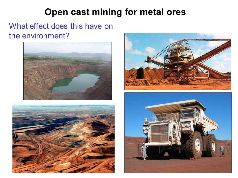 Open cast mining for metal ores