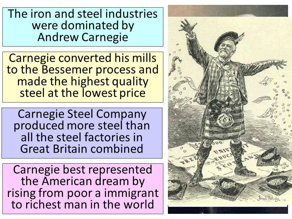 The iron and steel industries were dominated by Andrew Carnegie