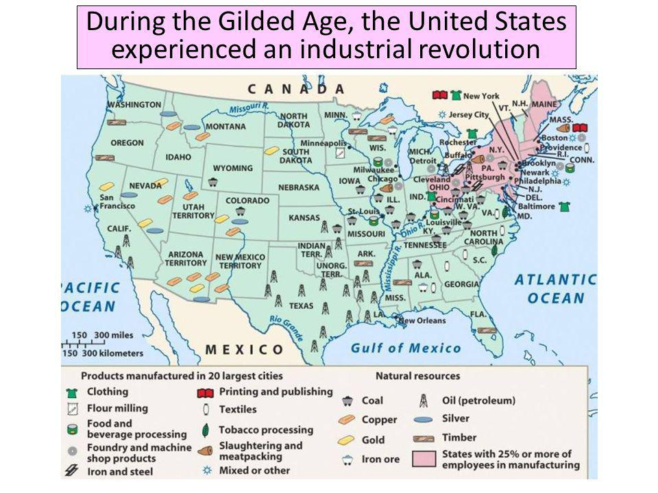 During the Gilded Age, the United States experienced an industrial revolution