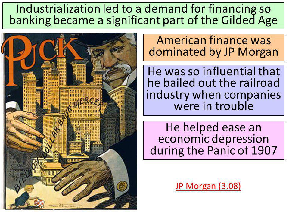 American finance was dominated by JP Morgan