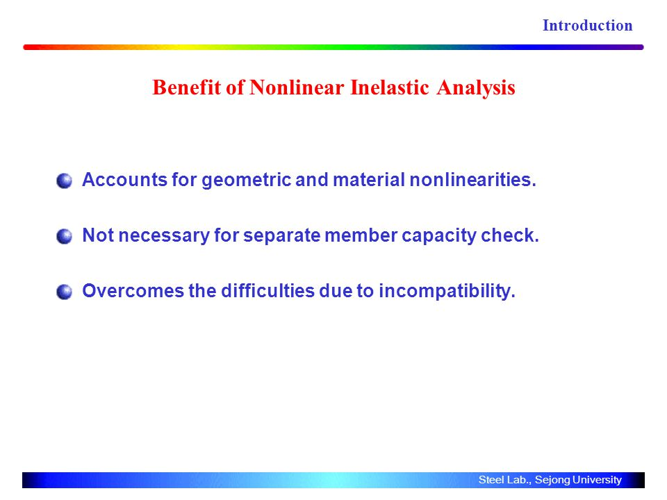 Benefit of Nonlinear Inelastic Analysis